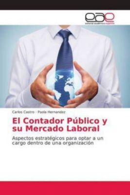 El Contador Público y su Mercado Laboral, Carlos Castro, Paola Hernandez