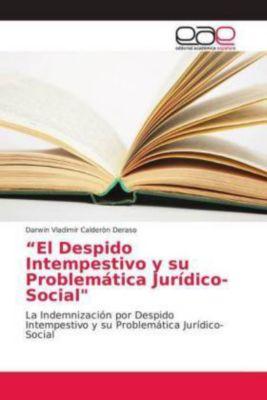 El Despido Intempestivo y su Problemática Jurídico-Social, Darwin Vladimir Calderòn Deraso