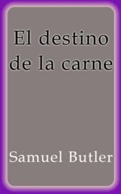 El destino de la carne, Samuel Butler