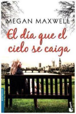 El día que el cielo se caiga, Megan Maxwell