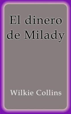 El dinero de Milady, Wilkie Collins