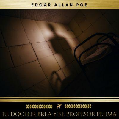 El doctor Brea y el profesor Pluma, Edgar Allan Poe