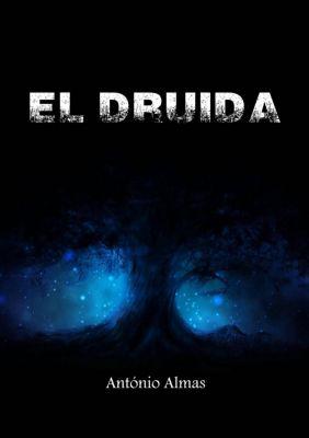 El druida, Antonio Almas