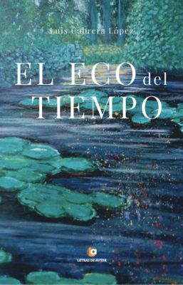 El eco del tiempo, Luis Cabrera