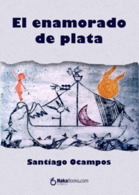 El enamorado de plata, Santiago Ocampos