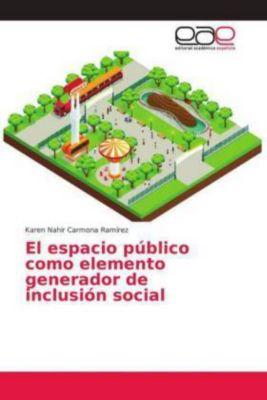 El espacio público como elemento generador de inclusión social, Karen Nahir Carmona Ramírez