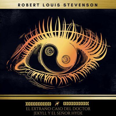 El Extraño Caso Del Doctor Jekyll Y El Señor Hyde, Robert Louis Stevenson
