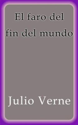 El faro del fin del mundo, Julio Verne