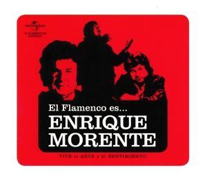 El Flamenco Es ... Enrique Morente, Enrique Morente