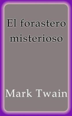 El forastero misterioso, Mark Twain