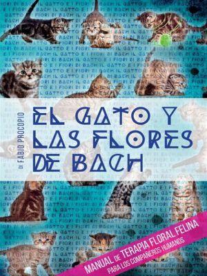 El gato y las flores de bach - Manual de terapia floral felina para los compañeros humanos, Fabio Procopio