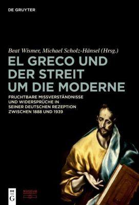 El Greco und der Streit um die Moderne