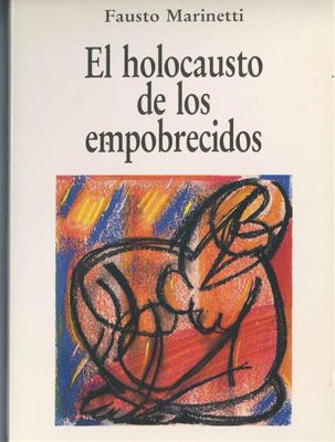 El holocausto de los empobrecidos, Fausto Marinetti