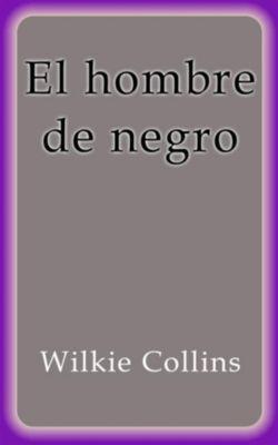 El hombre de negro, Wilkie Collins