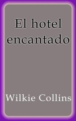 El hotel encantado, Wilkie Collins