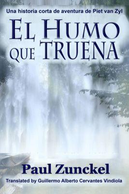El Humo que Truena, Paul Zunckel