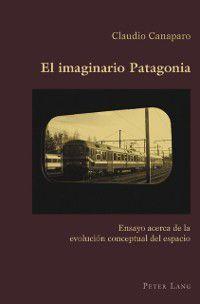 El imaginario Patagonia, Claudio Canaparo