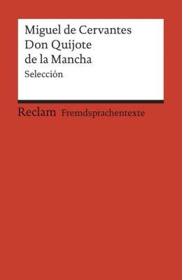 El ingenioso hidalgo Don Quijote de la Mancha - Miguel de Cervantes Saavedra |