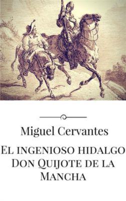 El ingenioso hidalgo Don Quijote de la Mancha, Miguel Cervantes