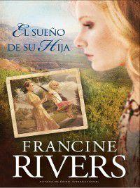 El legado de Marta: El sueño de su hija, Francine Rivers