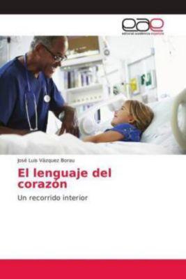 El lenguaje del corazón, José Luis Vázquez Borau