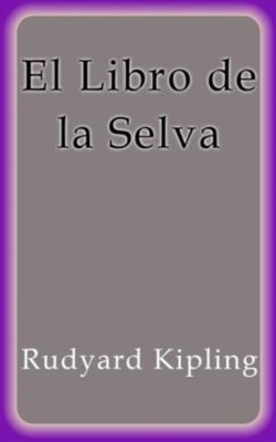 El Libro de la Selva, Rudyard Kipling