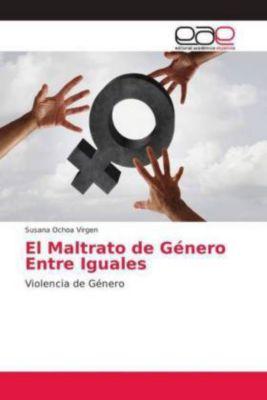 El Maltrato de Género Entre Iguales, Susana Ochoa Virgen