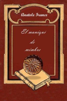 El maniquí de mimbre, Anatole France