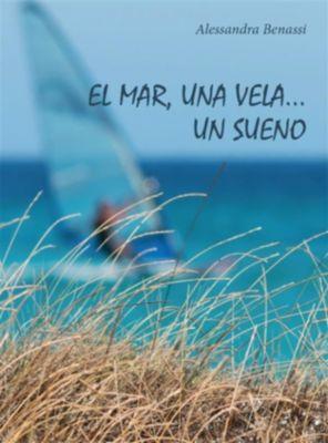 El mar, una vela... Un sueno, Alessandra Benassi