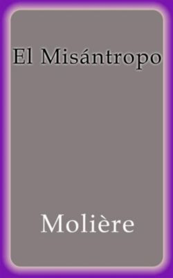 El Misántropo, Moliere