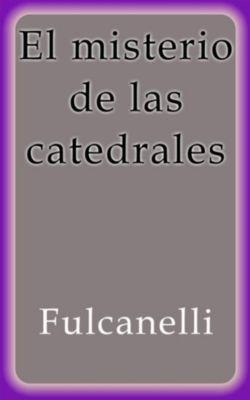 El misterio de las catedrales, Fulcanelli