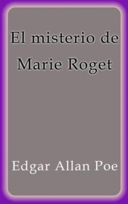El misterio de Marie Roget, Edgar Allan Poe
