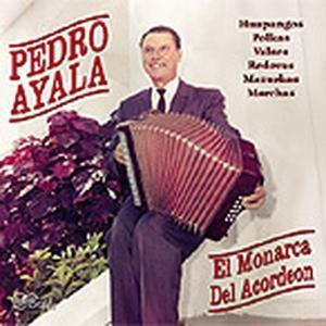 El Monarco Del Acordeon, Pedro Ayala