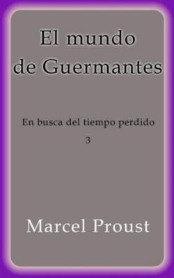 El mundo de Guermantes, Marcel Proust