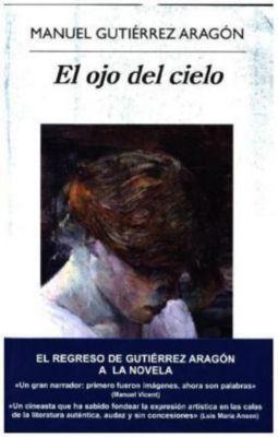 El ojo del cielo, Manuel Gutiérrez Aragón