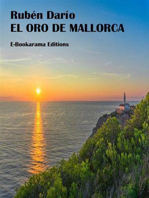 El oro de Mallorca, Rubén Darío