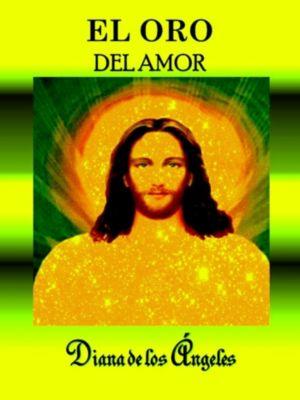 El Oro del Amor, Diana de los Ángeles