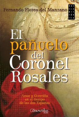 El pañuelo del coronel Rosales, Fernando Flores del Manzano