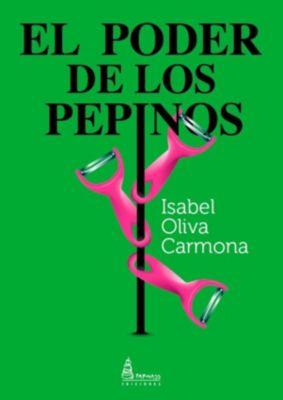 El poder de los pepinos, Isabel Oliva Carmona