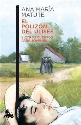 El polizón del Ulises y otros cuentos para jóvenes, Ana María Matute