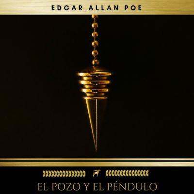 El Pozo Y El Péndulo, Edgar Allan Poe