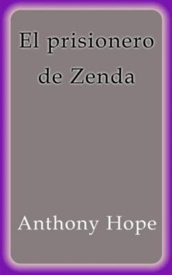 El prisionero de Zenda, Anthony Hope