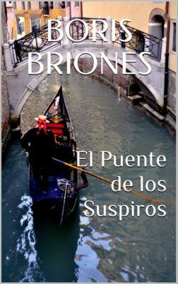El Puente de los Suspiros, Boris Briones