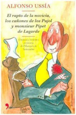 El rapto de la novicia, los cañones de los Pujol y monsieur Pipet, Alfonso Ussía