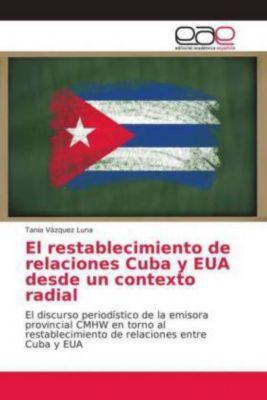 El restablecimiento de relaciones Cuba y EUA desde un contexto radial, Tania Vázquez Luna