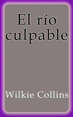 El río culpable, Wilkie Collins