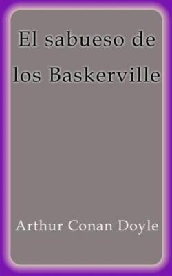 El sabueso de los Baskerville, Arthur Conan Doyle