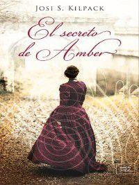 El secreto de Amber, Josi S. Kilpack