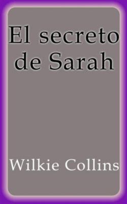 El secreto de Sarah, Wilkie Collins