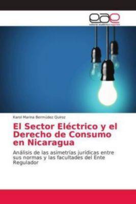 El Sector Eléctrico y el Derecho de Consumo en Nicaragua, Karol Marina Bermúdez Quiroz